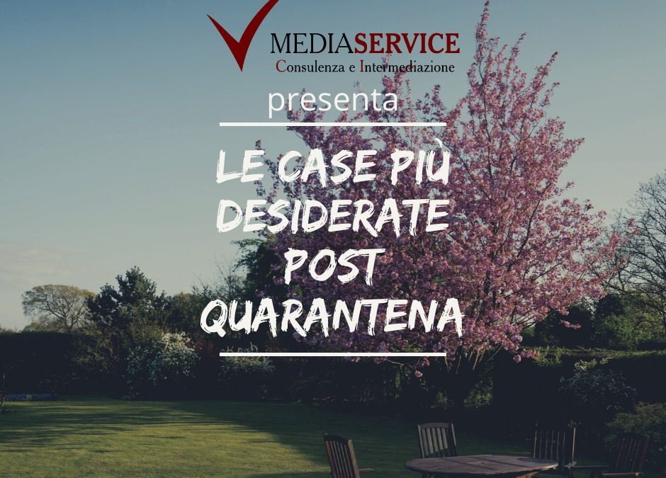 Le case più desiderate post-quarantena